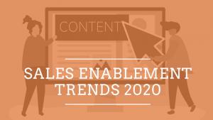 Sales enablement trends 2020